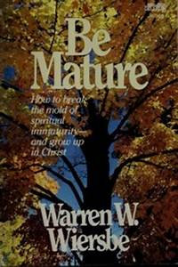 Be Mature (Warren Wiersbe)