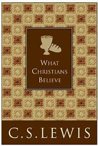 What Christians Believe (C. S. Lewis)