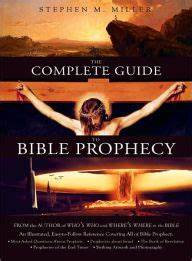The Complete Guide to Bible Prophecy (Stephen Miller)
