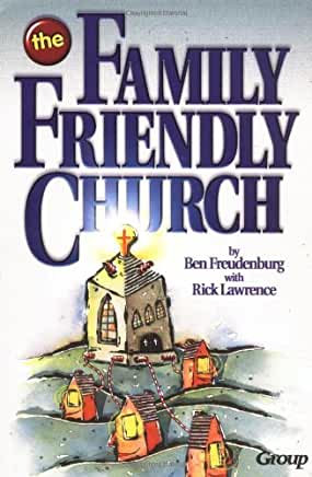 The Family Friendly Church (Ben Freudenburg)