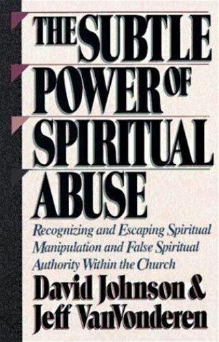 The Subtle Power of Spiritual Abuse (David Johnson, Jeff VanVonderen)