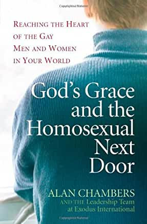 God's Grace and the Homosexual Next Door (Alan Chambers)