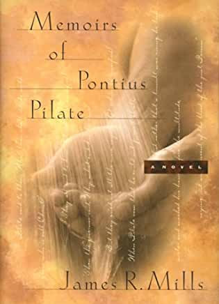 Memoirs of Pontius Pilate (James Mills)