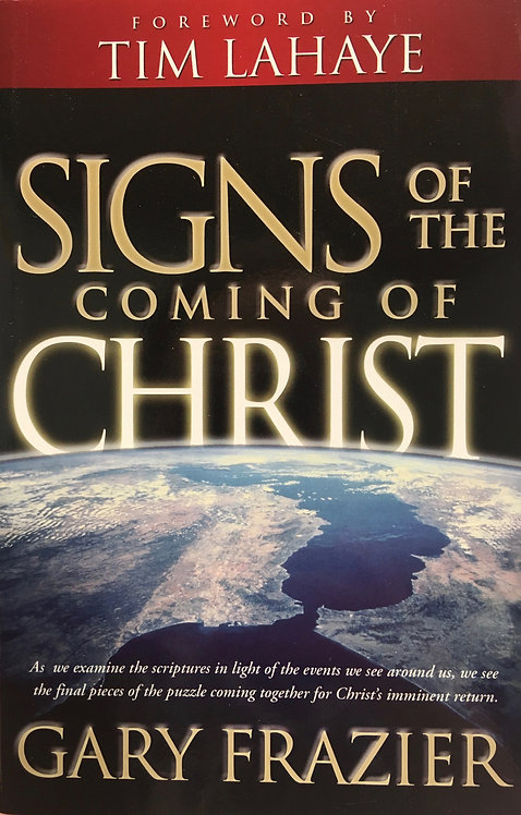 Signs of the Coming of Christ (Gary Frazier)