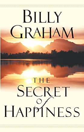 The Secret of Happiness (Billy Graham)