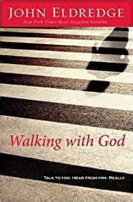 Walking with God (John Eldredge)