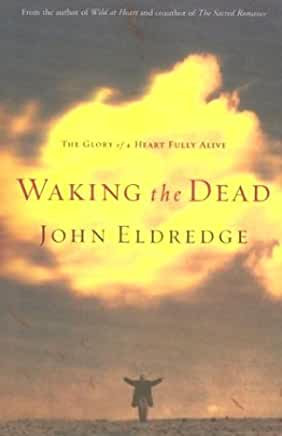Waking the Dead (John Eldredge)
