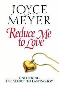 Reduce Me to Love (Joyce Meyer)