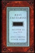 Deliver Us from Evil/Jesus Among Other Gods (Ravi Zacharias)