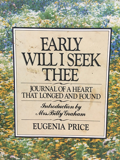 Early Will I Seek Thee (Eugenia Price)