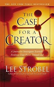 The Case for a Creator (Lee Strobel)