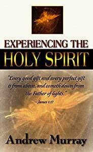 Experiencing the Holy Spirit (Andrew Murray)