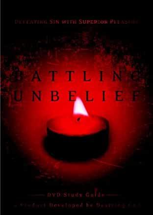 Battling Unbelief (John Piper)
