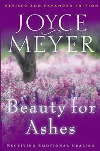 Beauty for Ashes (Joyce Meyer)