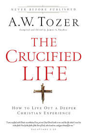 The Crucified Life (A. W. Tozer)