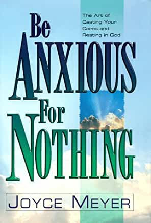Be Anxious for Nothing (Joyce Meyer