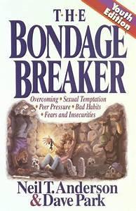 The Bondage Breaker (Neil Anderson/Dave Park)