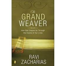 The Grand Weaver (Ravi Zacharias)
