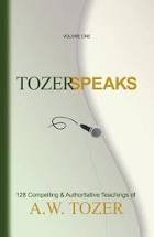 Tozer Speaks - Volume 1 (A. W. Tozer)