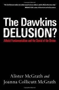 The Dawkins Delusion? (Alister McGrath, Joanna McGrath)