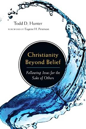 Christianity Beyond Belief (Todd Hunter)