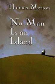 No Man is an Island (Thomas Merton)