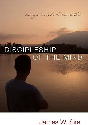 Discipleship of the Mind (James Sire)