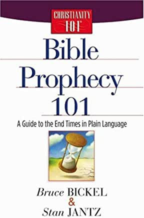 Bible Prophecy 101 (Bruce Bickel, Stan Jantz)