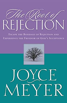 The Root of Rejection (Joyce Meyer)