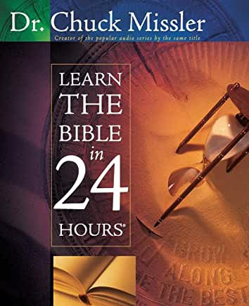 Learn the Bible in 24 Hours (Chuck Missler)