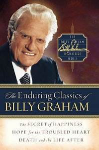 The Enduring Classics of Billy Graham (Billy Graham)