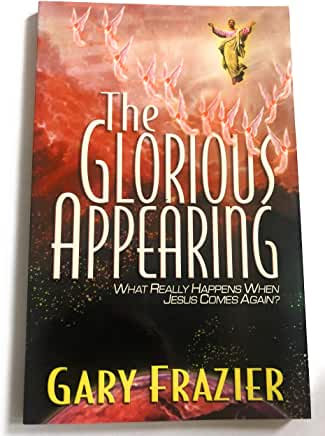 The Glorious Appearing (Gary Frazier)