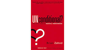 Unconditional: The Call of Jesus to Radical Forgiveness (Brian Zahnd)