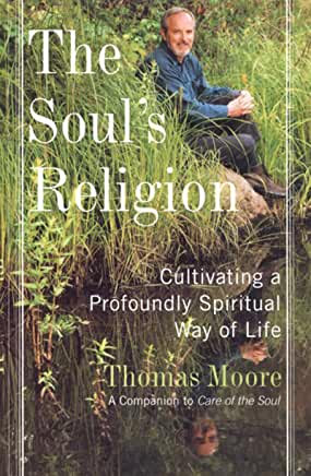 The Soul's Religion (Thomas Moore)
