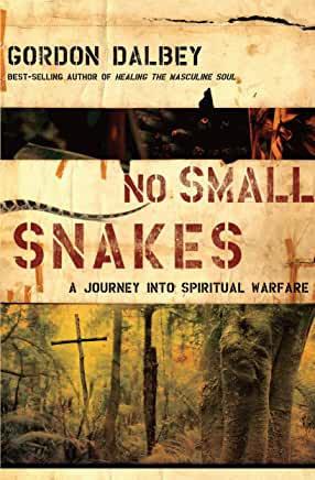 No Small Snakes: A Journey into Spiritual Warfare (Gordon Dalbey)