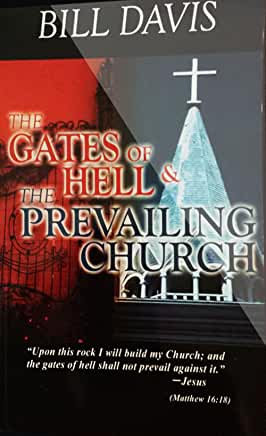 The Gates of Hell & the Prevailing Church (Bill Davis)