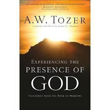 Experiencing the Presence of God (A. W. Tozer)