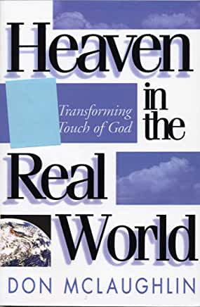 Heaven in the Real World (Don McLaughlin)