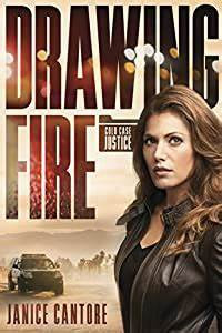 Drawing Fire (Janice Cantore)