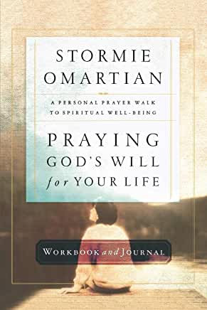 Praying God's Will for Your Life (Stormie Omartian)