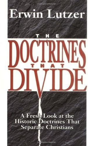 The Doctrines that Divide (Erwin Lutzer)