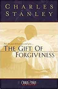 The Gift of Forgiveness (Charles Stanley)