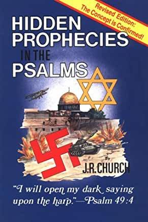 Hidden Prophecies in the Psalms (J.R. Church
