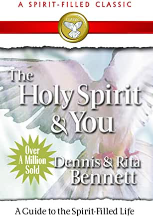The Holy Spirit & You (Dennis & Rita Bennett)