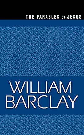 The Parables of Jesus (William Barclay)
