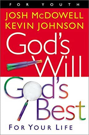 God's Will God's Best for Your Life (Josh McDowell, Kevin Johnson)