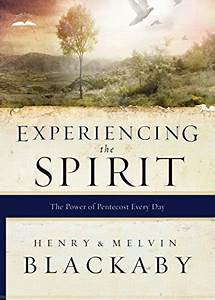 Experiencing the Spirit: The Power of Pentecost Every Day (Henry & Mel Blackaby)