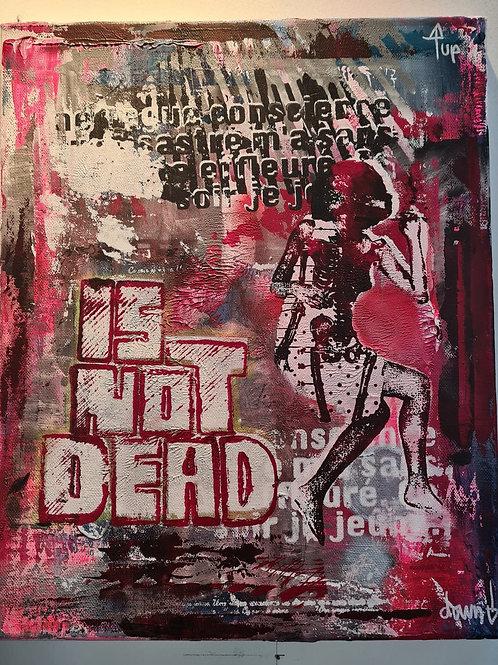 Is not dead...