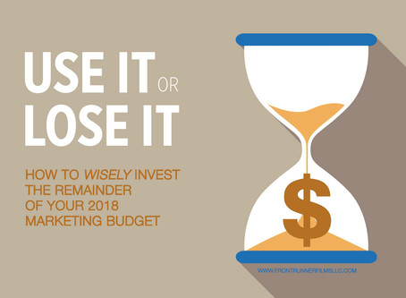 How to Wisely Use Up Your 2018 Marketing Budget Before you Lose It!