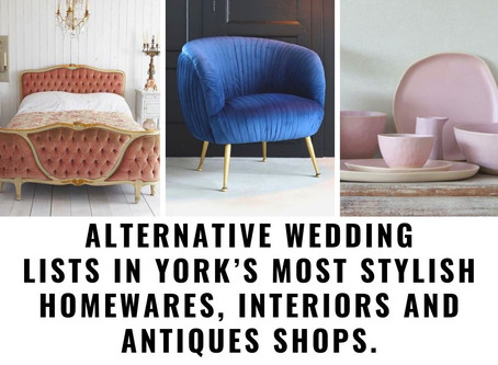 Alternative wedding lists in York's most stylish homewares, interiors and antiques shops.